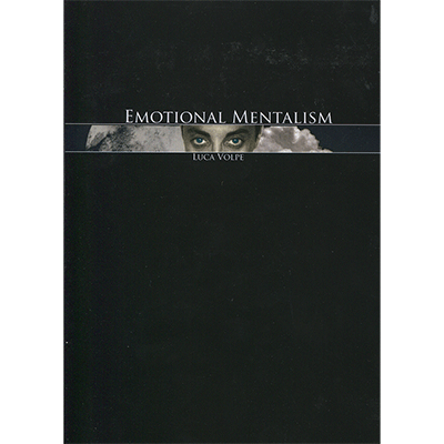 Emotional Mentalism Vol 1 By Luca Volpe And Titanas Magic Emotional Mentalism Is A Collection Of Works And Routines T Magic Book Emotions Book Worth Reading