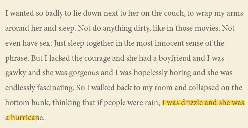 I was drizzle and she was a hurricane. Looking for Alaska by John Green