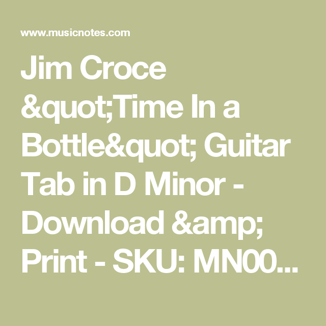 Jim Croce Time In A Bottle Guitar Tab In D Minor Download