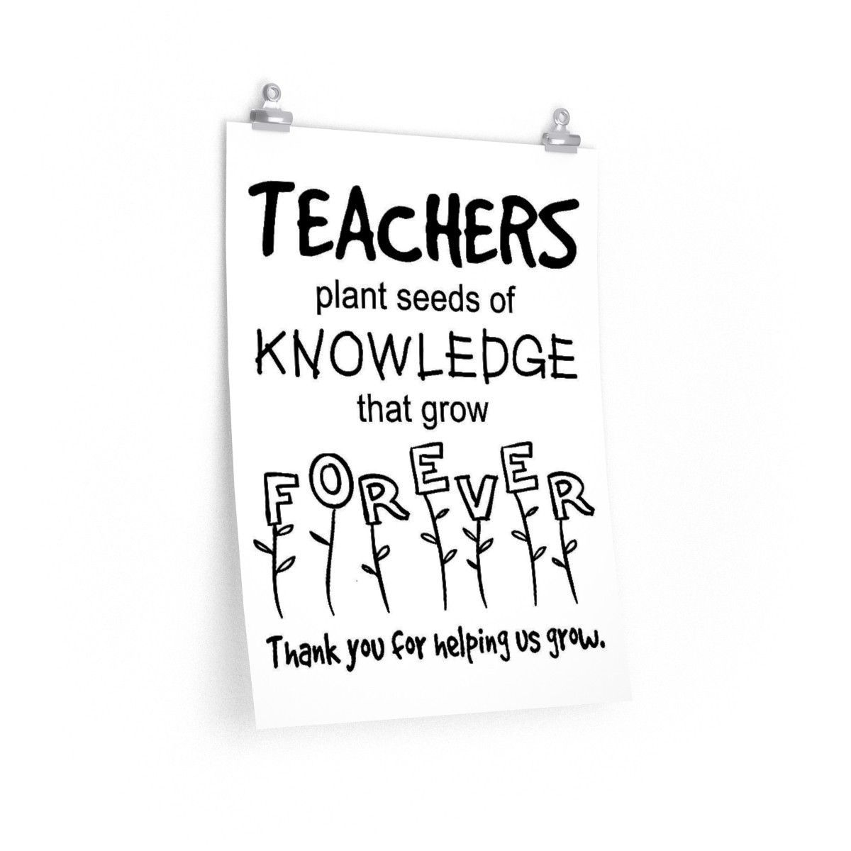 Gifts for Teachers Poster Teachers Plant Seeds of