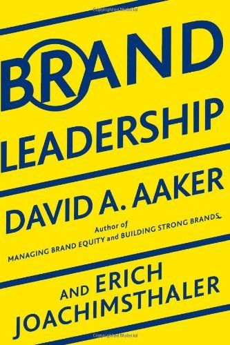 Brand Leadership: Building Assets In an Information Economy by David A. Aaker. $20.06. Publication: April 27, 2009. Publisher: Free Press (April 27, 2009). Author: David A. Aaker