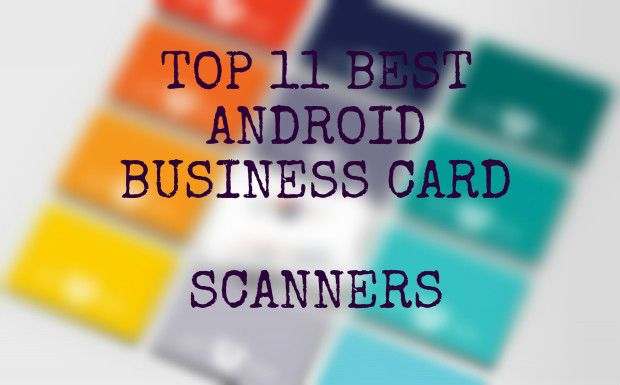 Top 11 Best Android Business Card Scanner Apps 8211 Free