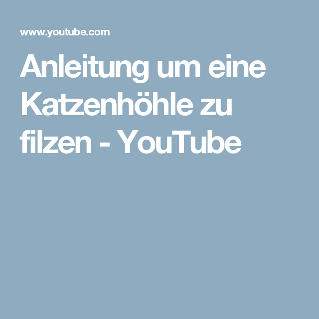 Anleitung Um Eine Katzenhöhle Zu Filzen Youtube Water Soap