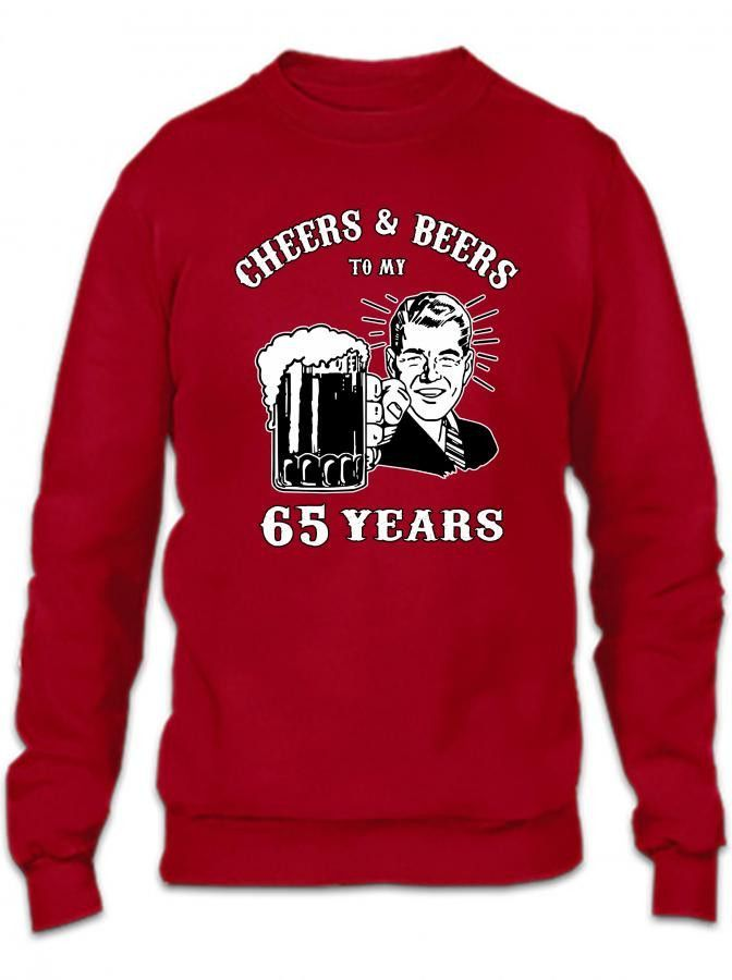 cheers and beers 65 Crewneck Sweatshirt
