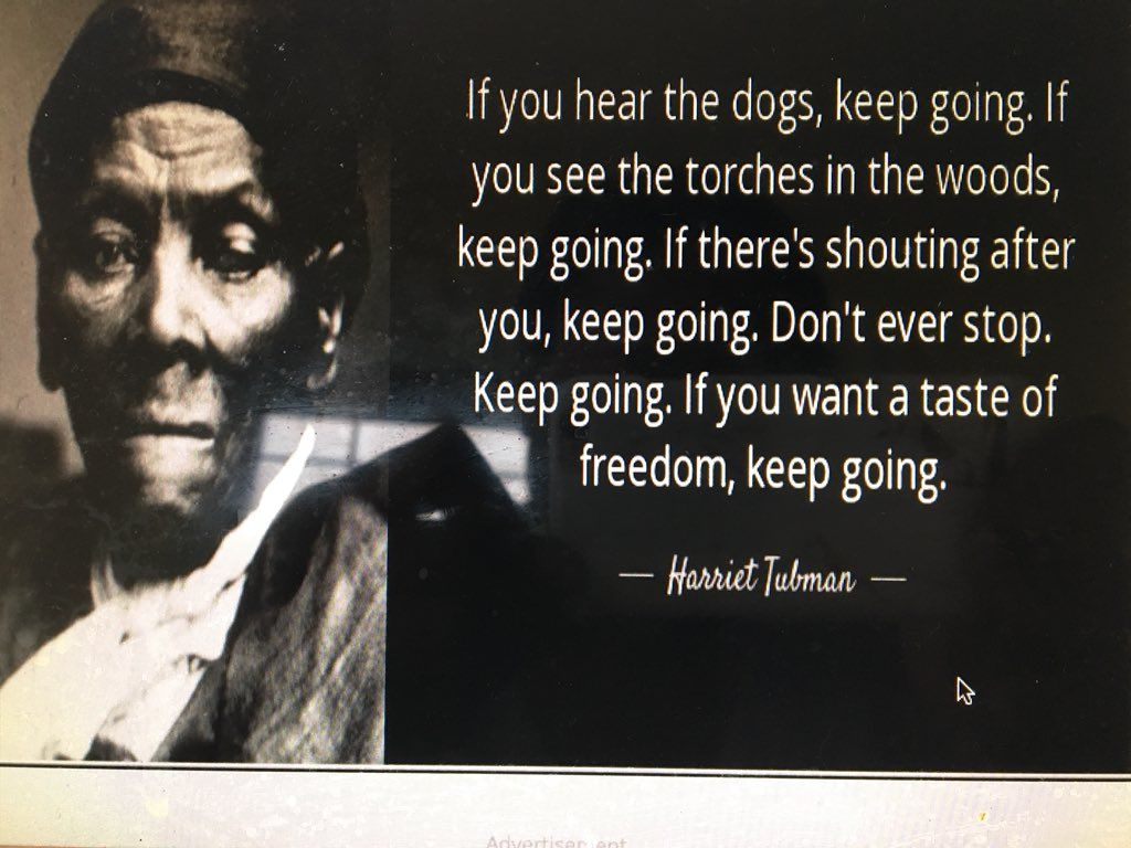 If You Hear The Dogs Keep Going Harriet Tubman