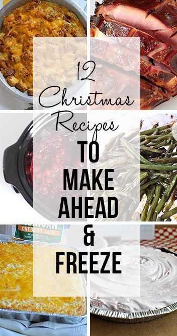 christmas dinner recipes 12 christmas recipes to make ahead and freeze be less stressed during the holidays by making things ahead and freezing them - Make Ahead Christmas Dinner Recipes
