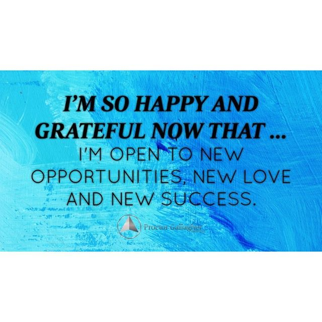 I Am So Happy And Grateful Now That I M Open To New