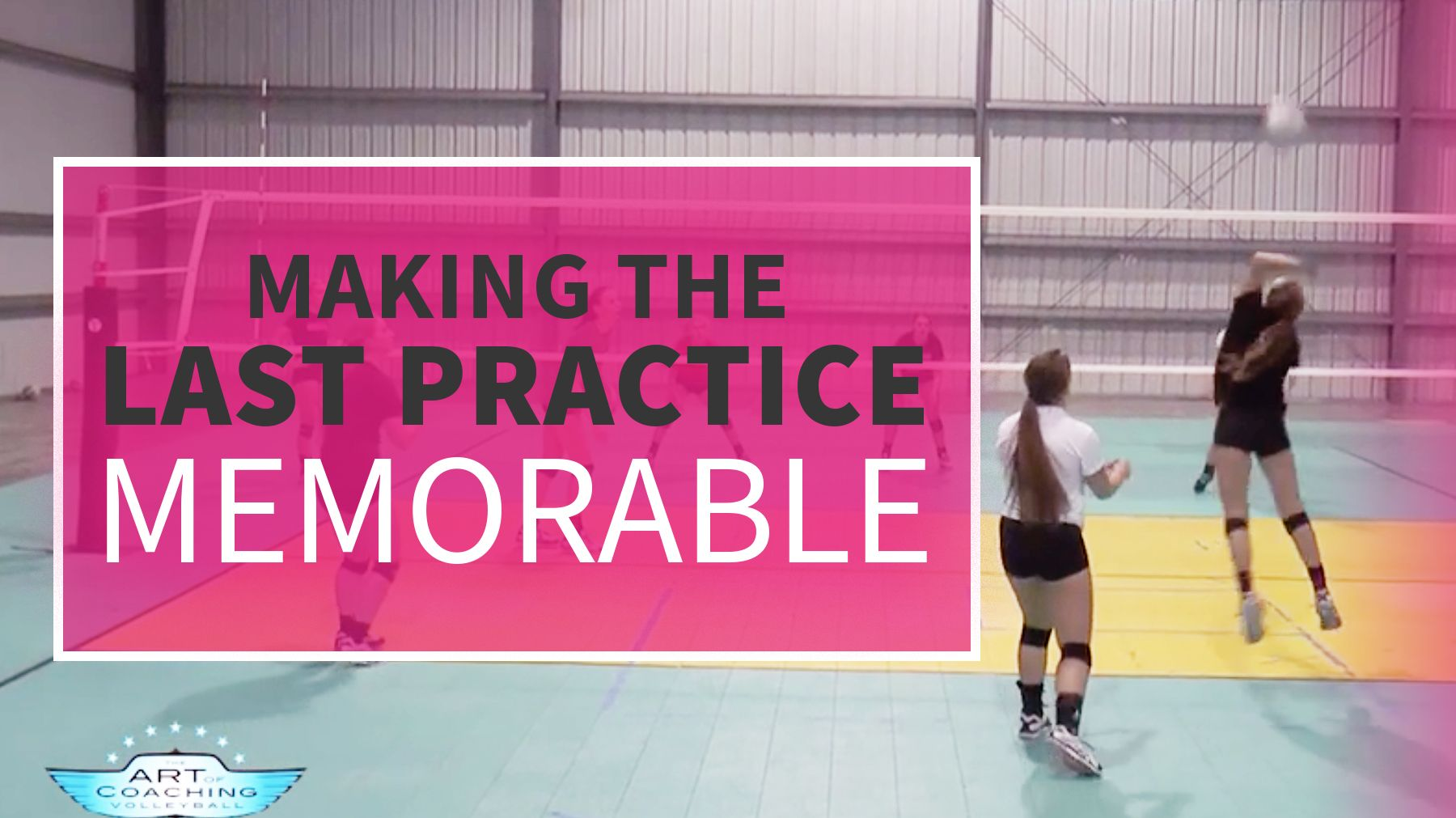 Making The Last Practice Memorable The Art Of Coaching Volleyball Coaching Volleyball Volleyball Practice How To Memorize Things