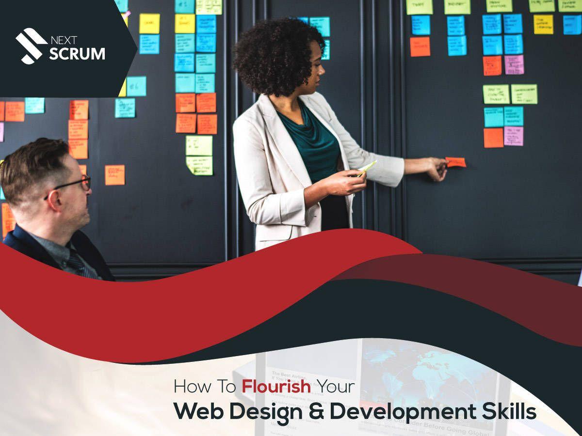 How To Flourish Your Web Design And Development Skills Nextscrum New To The Coding World And Want To Improve Web Development Design Web Design Development