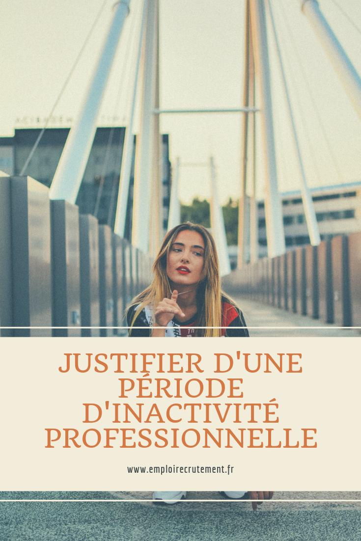 Comment justifier d'une période d'inactivité