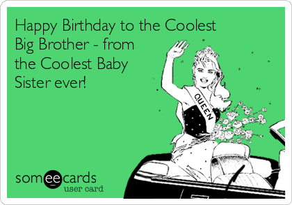 Search Results For Happy Birthday Big Brother Ecards From Free And Funny Cards