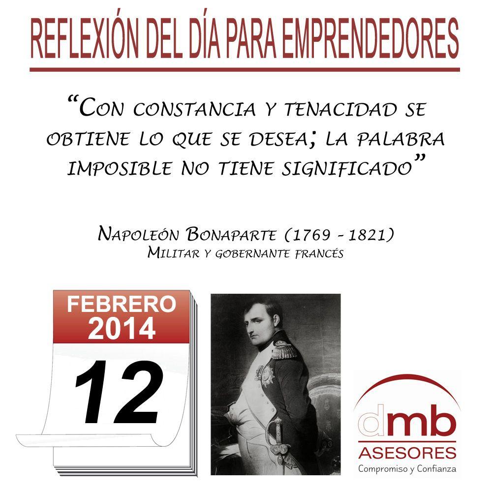 Reflexiones para Emprendedores 12/02/2014 http://es.wikipedia.org/wiki/Napole%C3%B3n_Bonaparte         #emprendedores #emprendedurismo #entrepreneurship #Frases #Citas #Reflexiones