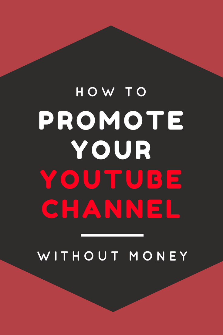 13 Ways To Promote Your Youtube Channel Without Money Youtube Channel Ideas Youtube Marketing Strategy Youtube Business