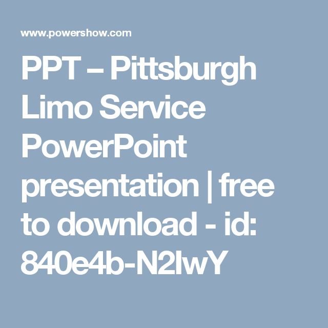 PPT – Pittsburgh Limo Service PowerPoint presentation | free to