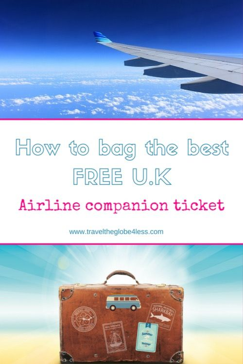 How To Bag The Best Free Airline Companion Ticket In The Uk With