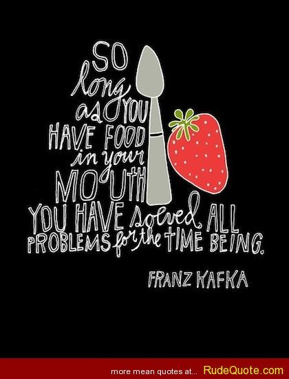 Pin by Rude Quote on Quotes | Food quotes, Cooking quotes, Foodie quotes