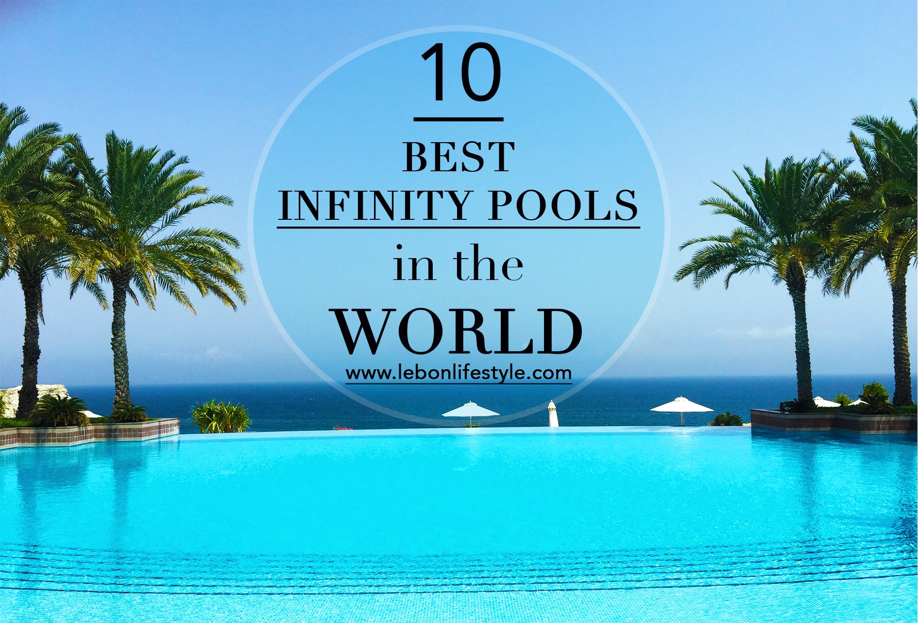 List Of The 10 Best Infinity Pools In World Luxury Travel And Lifestyle