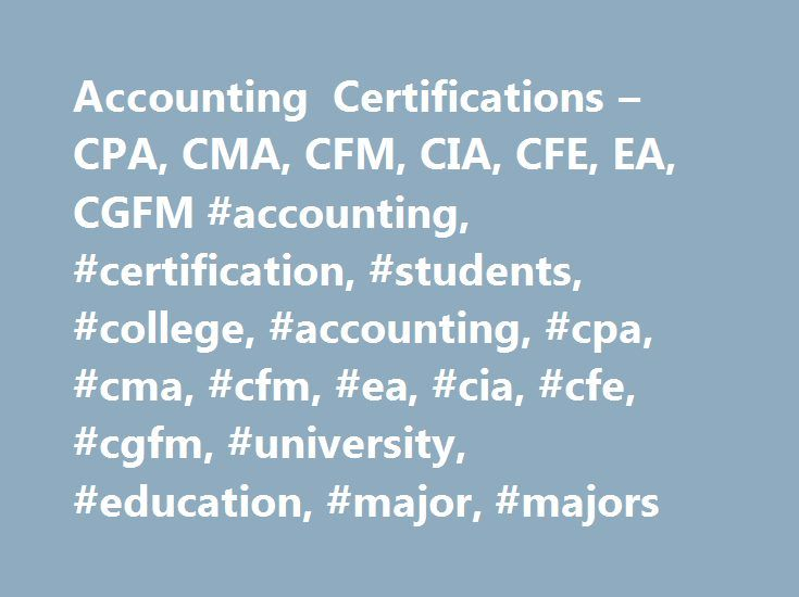Accounting Certifications Cpa Cma Cfm Cia Cfe Ea Cgfm