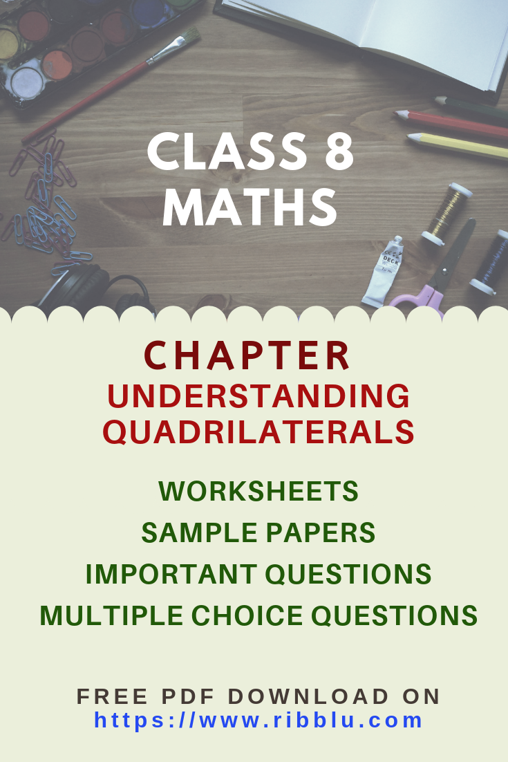 Class 8 Maths Understanding Quadrilaterals Worksheets Sample Papers And Important Questions Math Practice Worksheets Math This Or That Questions [ 1102 x 735 Pixel ]