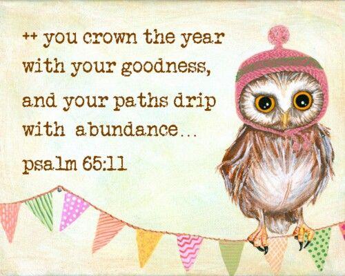 Psalm 65:11.  :-*