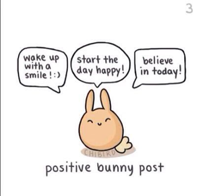 Wake up with a smile!Start the day happy!Believe in today!Positive bunny post
