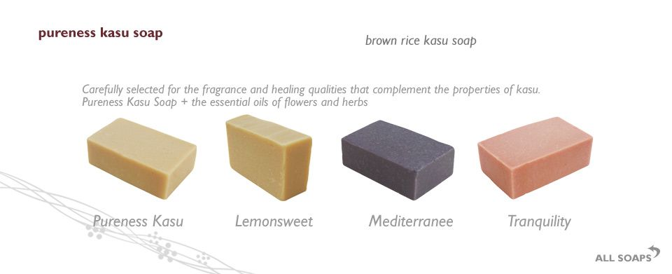 All soaps enriched with kasu, the nutrient rich by‐product of brown rice sake, which contains proteins, amino acids, enzymes and antioxidants, containing no chemicals or fats.