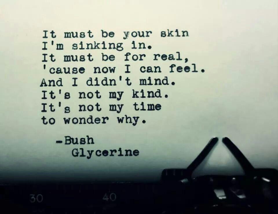 Glycerine Bush Loooove This Song Tunes Pinterest Songs Music