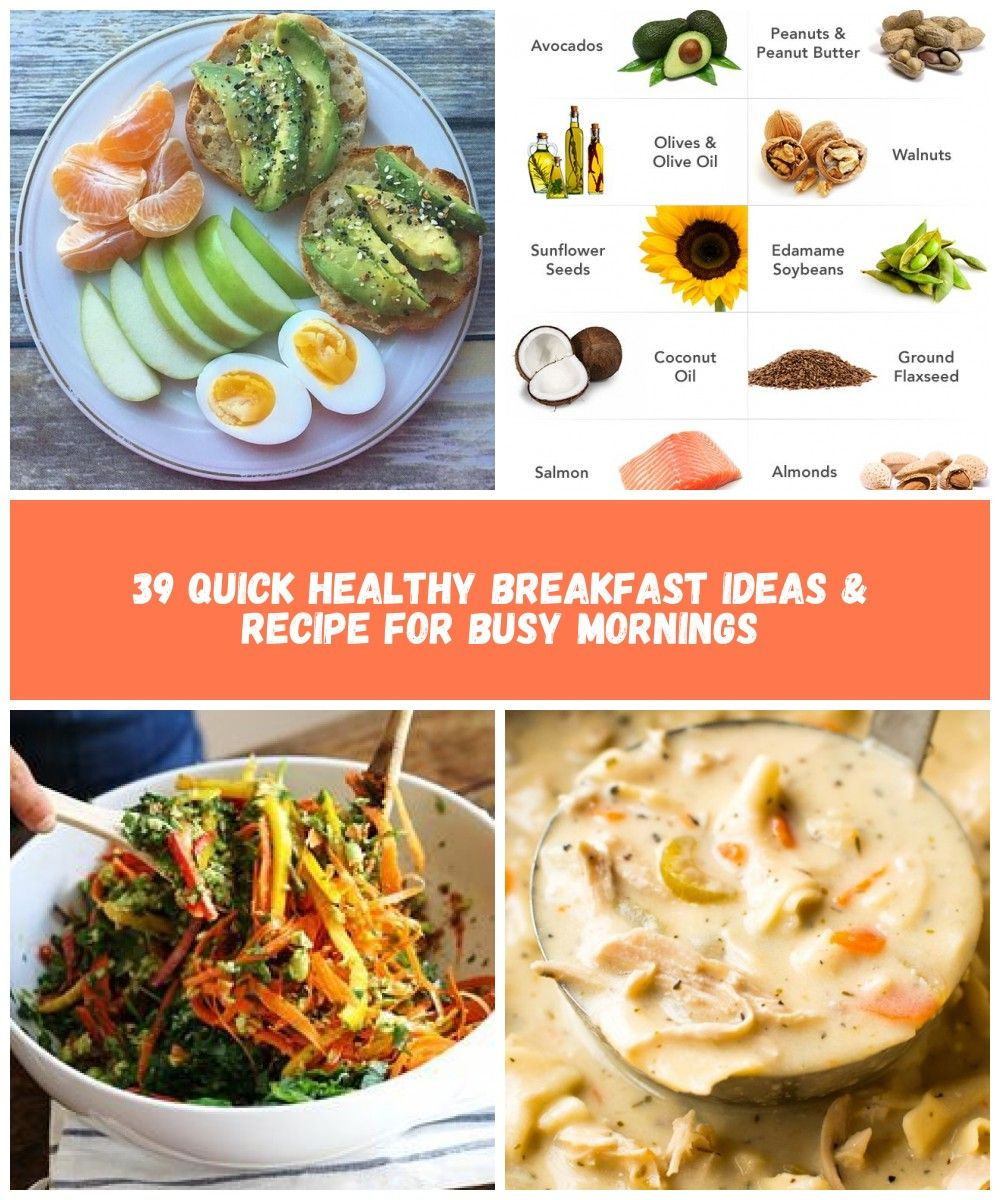 39 Quick Healthy Breakfast Ideas Recipe For Busy Mornings Breakfast Busy Healthy Healthybrea Quick Healthy Breakfast Healthy Breakfast Breakfast Recipes