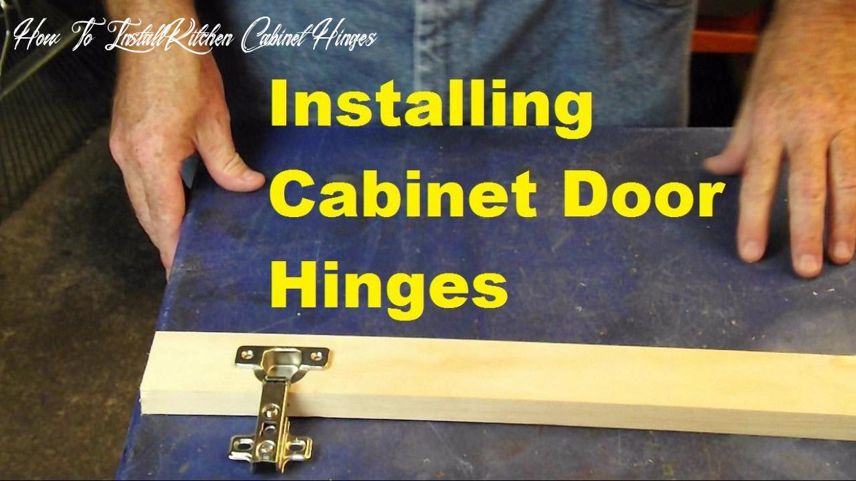 How To Install Kitchen Cabinet Hinges in 2020   Kitchen ...