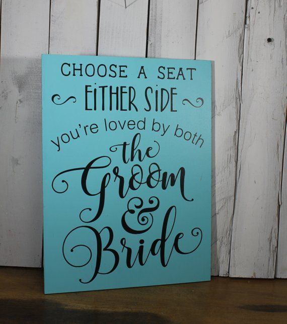 No Ceremony Just Reception: Choose A Seat/Either Side/You're Loved By Both/the Groom