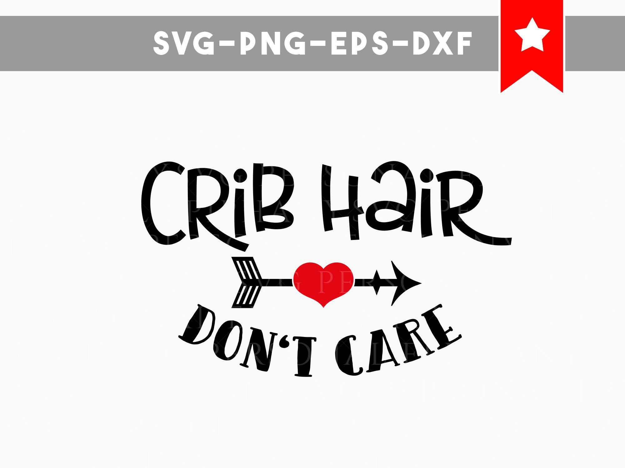 crib hair dont care svg, baby svg, baby onesie svg, svg ...