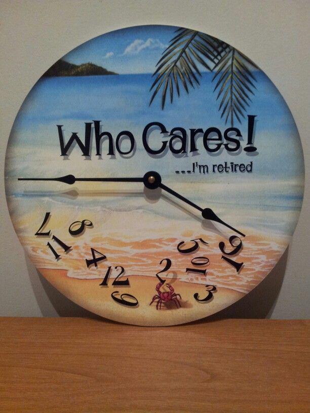 Who Cares I M Retired Beach Clock Retire Beach Beach Room Beach Signs