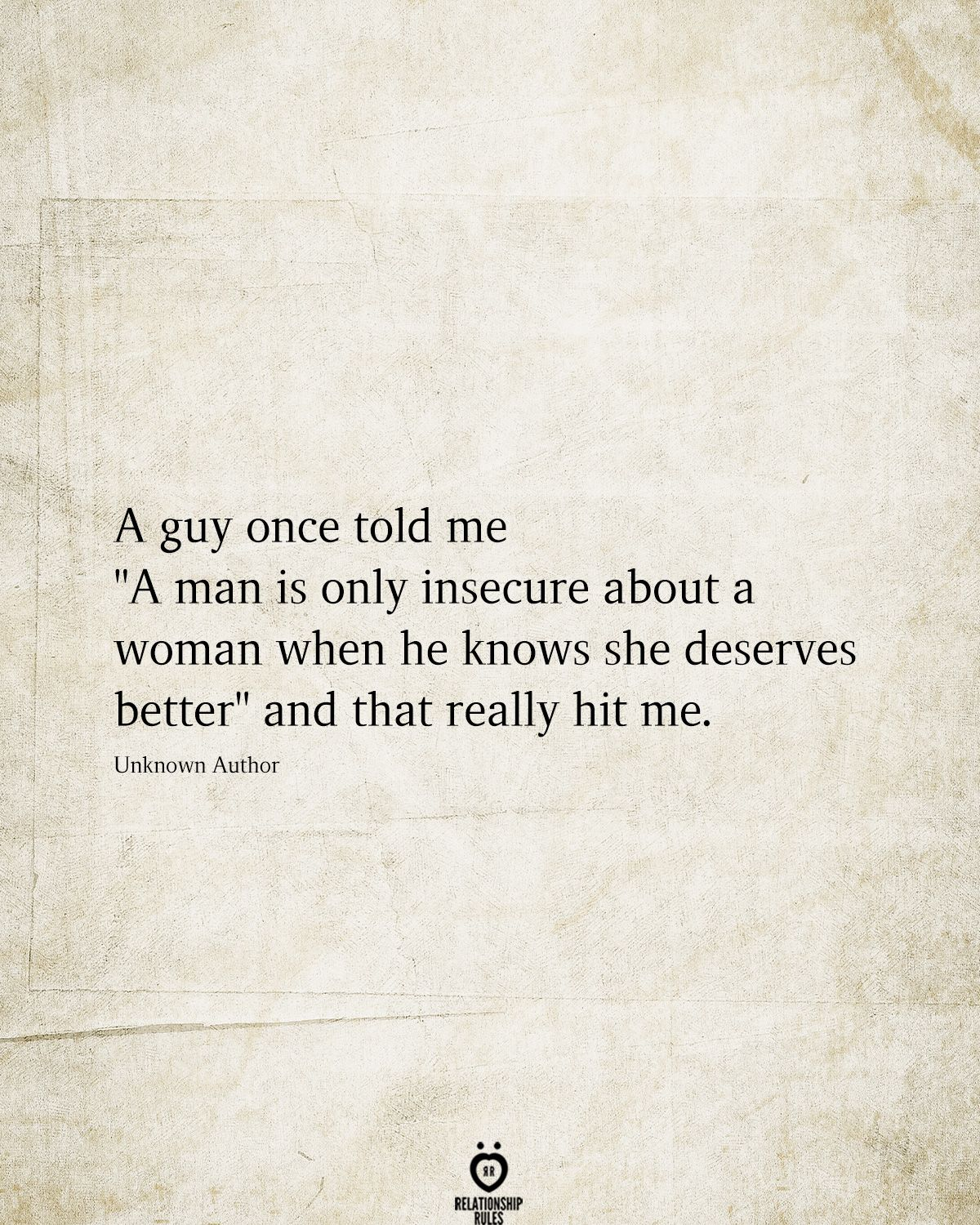 A Guy Once Told Me A Man Is Only Insecure About A Woman