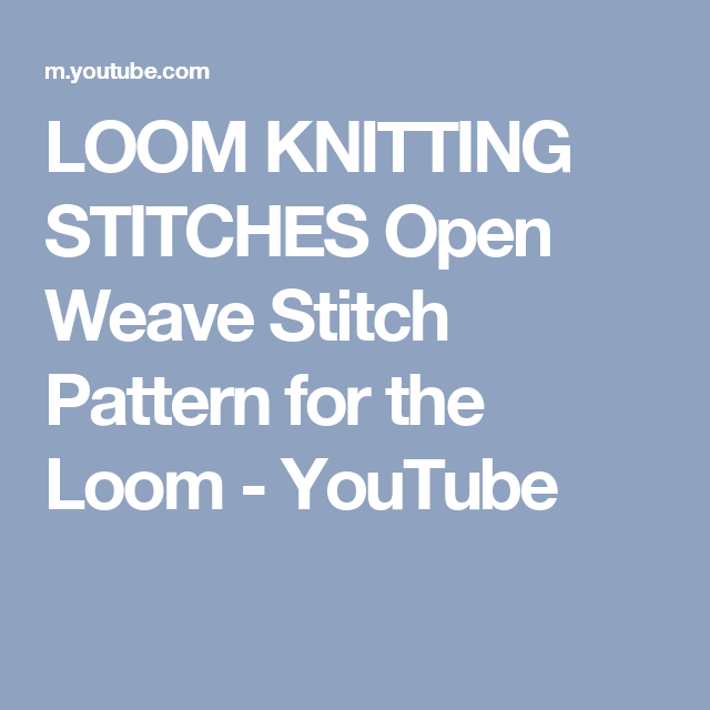 LOOM KNITTING STITCHES Open Weave Stitch Pattern for the ...