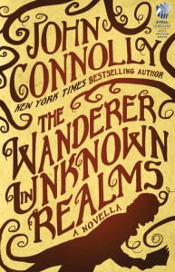 Cover image for The Wanderer in Unknown Realms by John Connolly.
