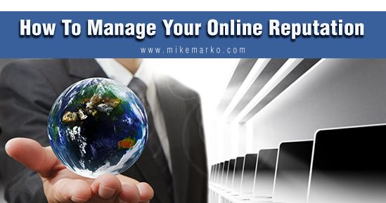 Top Tips On How To Manage Online Reputation