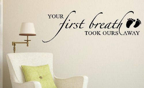 Your First Breath Took Ours Away Nursery Room Wall Sticker Quote 36x12 Black