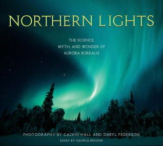 northern lights the science myth and wonder of aurora