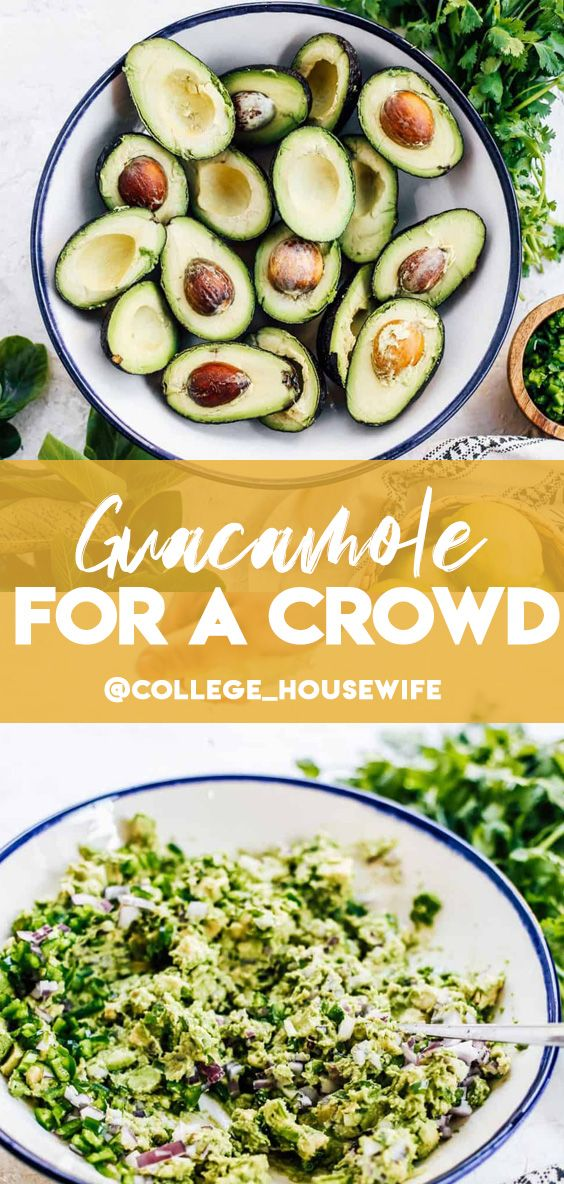Guacamole for a Crowd - College Housewife