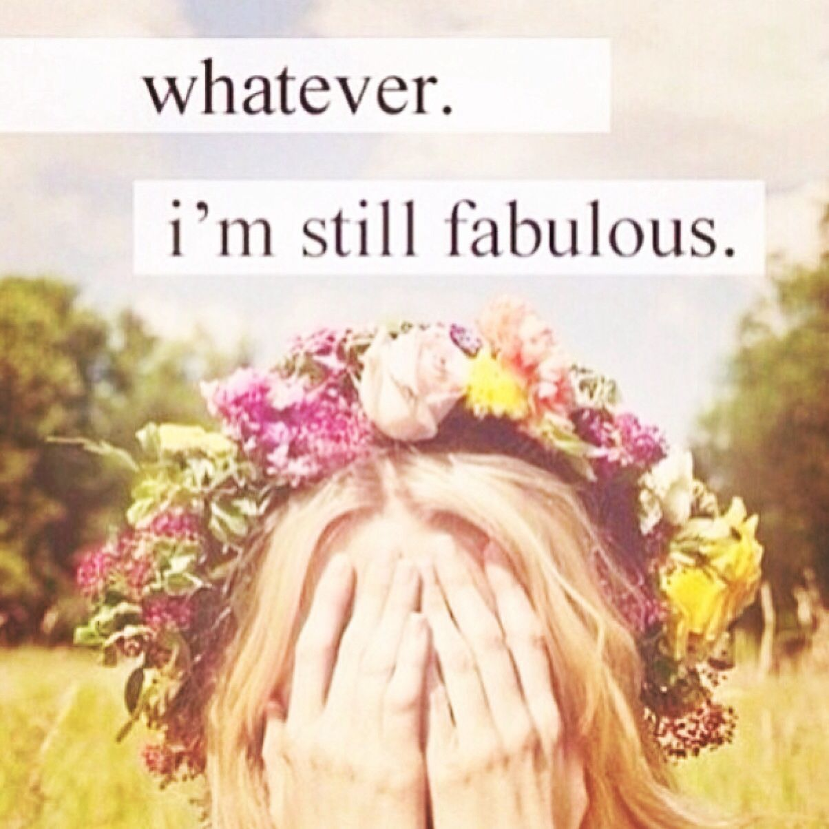 Whatever, I'm still fabulous Girl quotes, Crown quotes