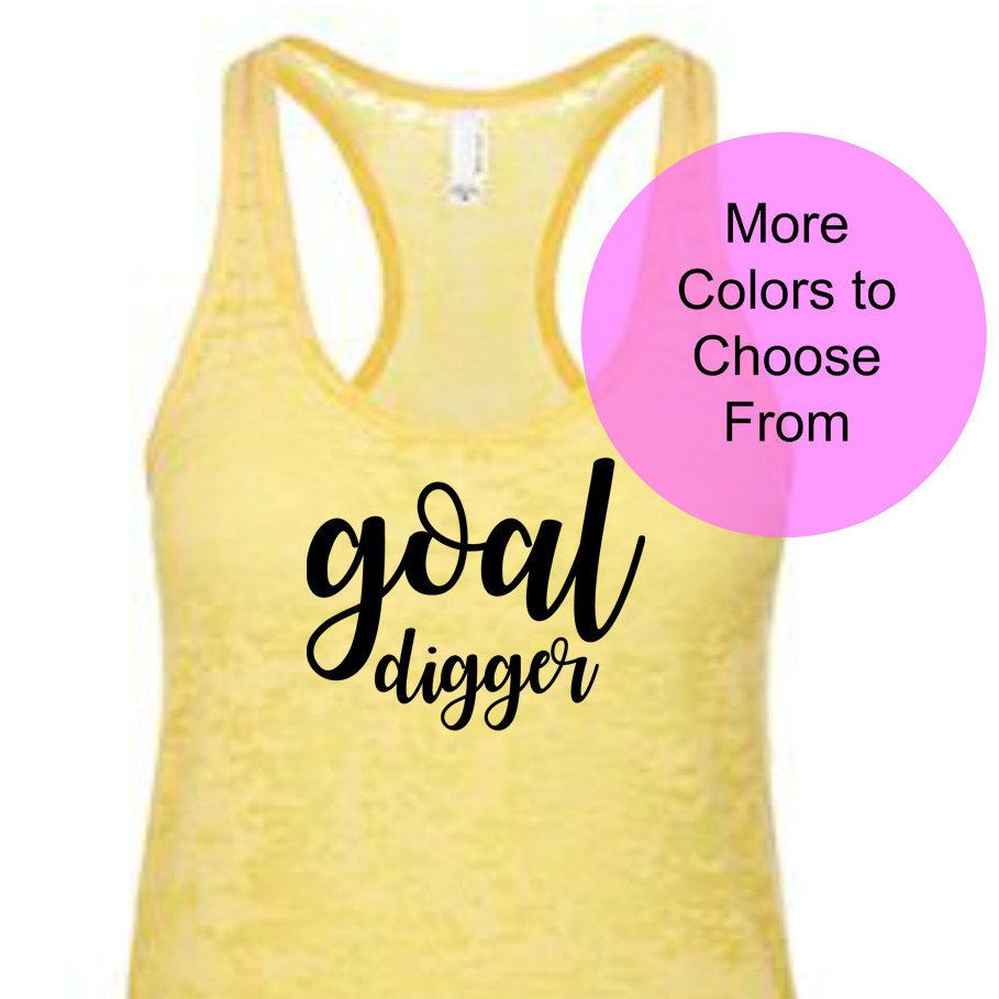 GOAL DIGGER. Womens Motivational Shirts. Positive. Boss Babe. Business Owner. WAHM Gift for Bestie Boss Lady Self Employed Work at Home Mom  Cute, funny workout and fitness shirts and tanks! Get this for yourself or as a gift for a lady friend who gets it! She will love it and so will you! Ask about custom orders!  ==============================...