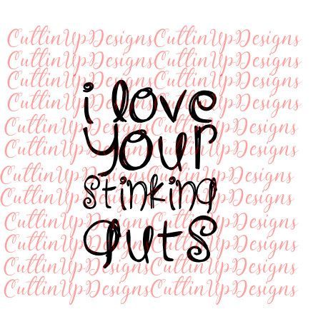 Download I Love Your Stinking Guts (Font Option B) SVG File for ...