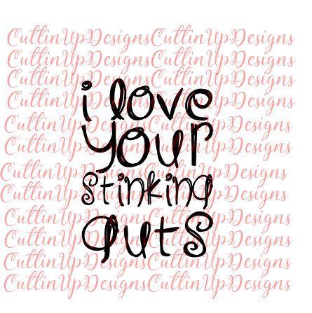 Download I Love Your Stinking Guts (Font Option B) SVG File for ...