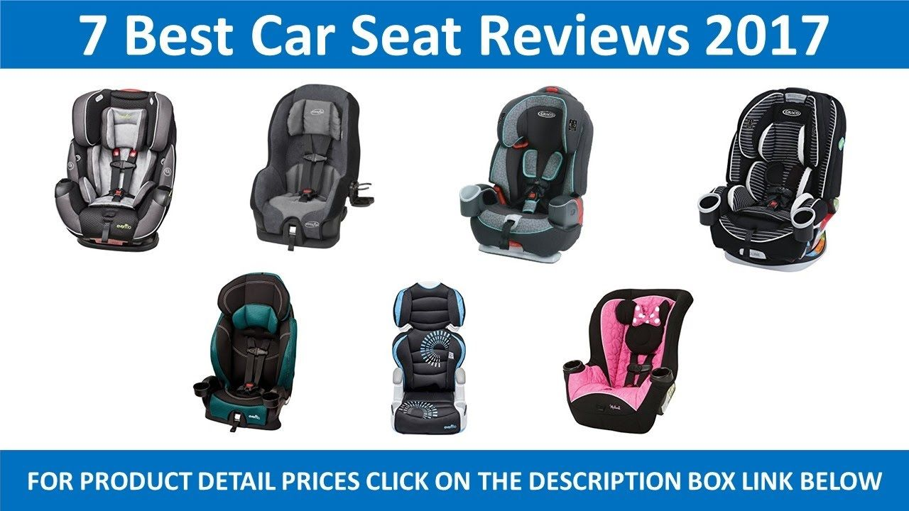 7 Best Car Seat Review 2017 Bestcarseatreview Carseatreview
