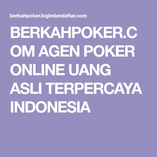 Berkahpoker Com Agen Poker Online Uang Asli Terpercaya Indonesia Poker Uang Indonesia