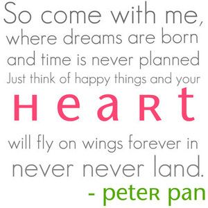 your heart will fly on wings forever in never never land