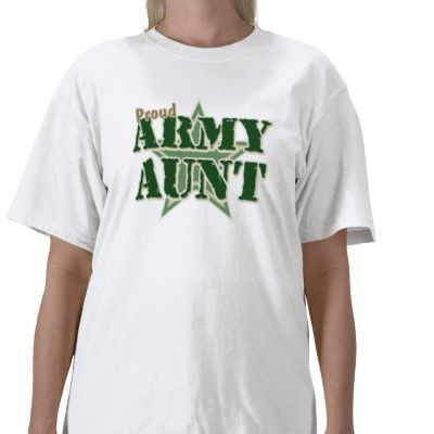 Proud Army Aunt T-shirts from http://www.zazzle.com/proud+army+aunt+tshirts