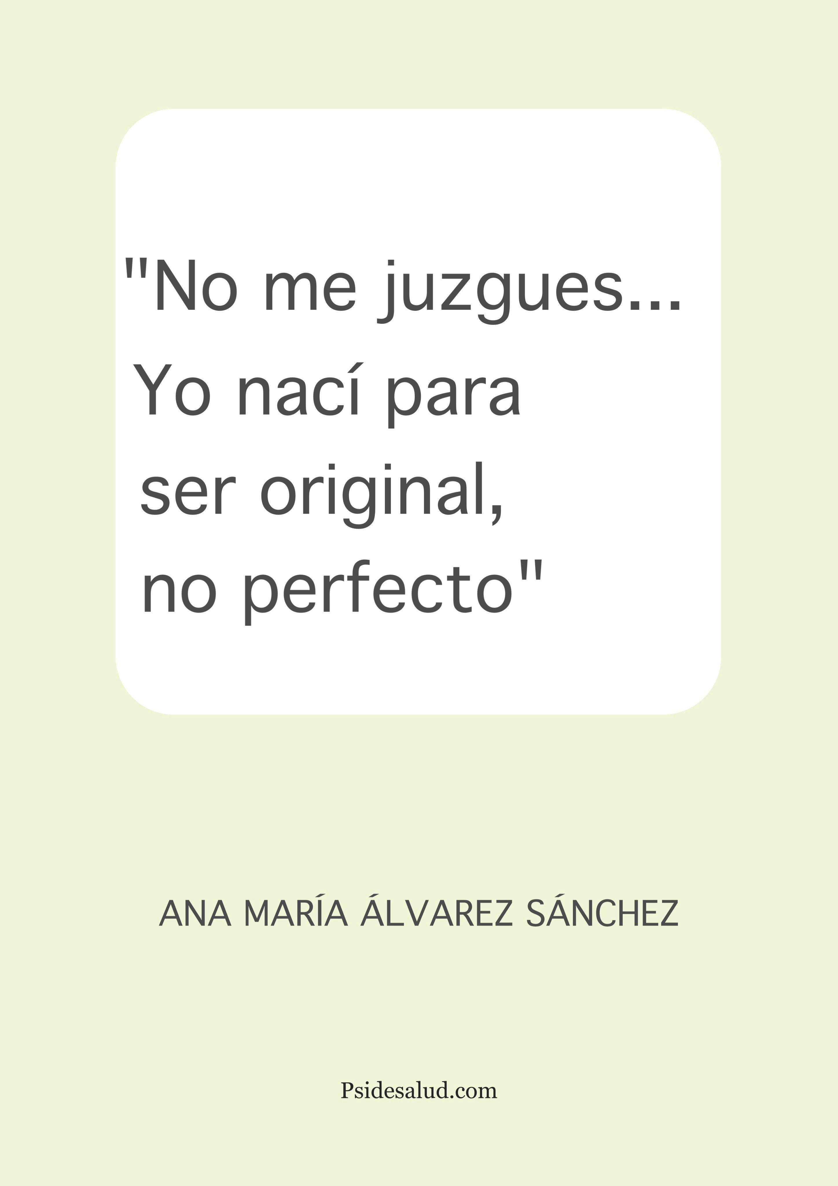 No me juzgues Yo nac para ser original no perfecto