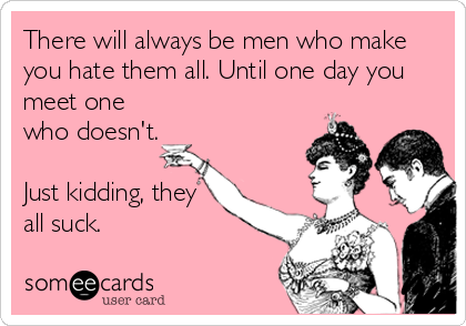 News Birthday Men Quotes Funny Funny Hate Men Quotes