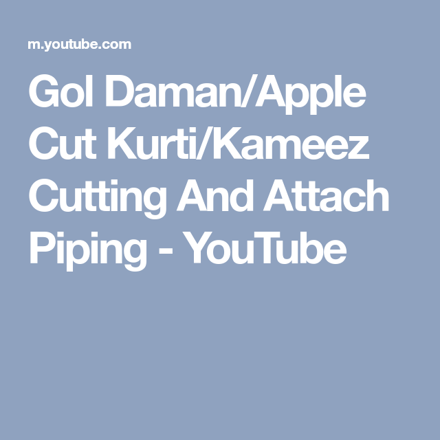 Gol Daman/Apple Cut Kurti/Kameez Cutting And Attach Piping